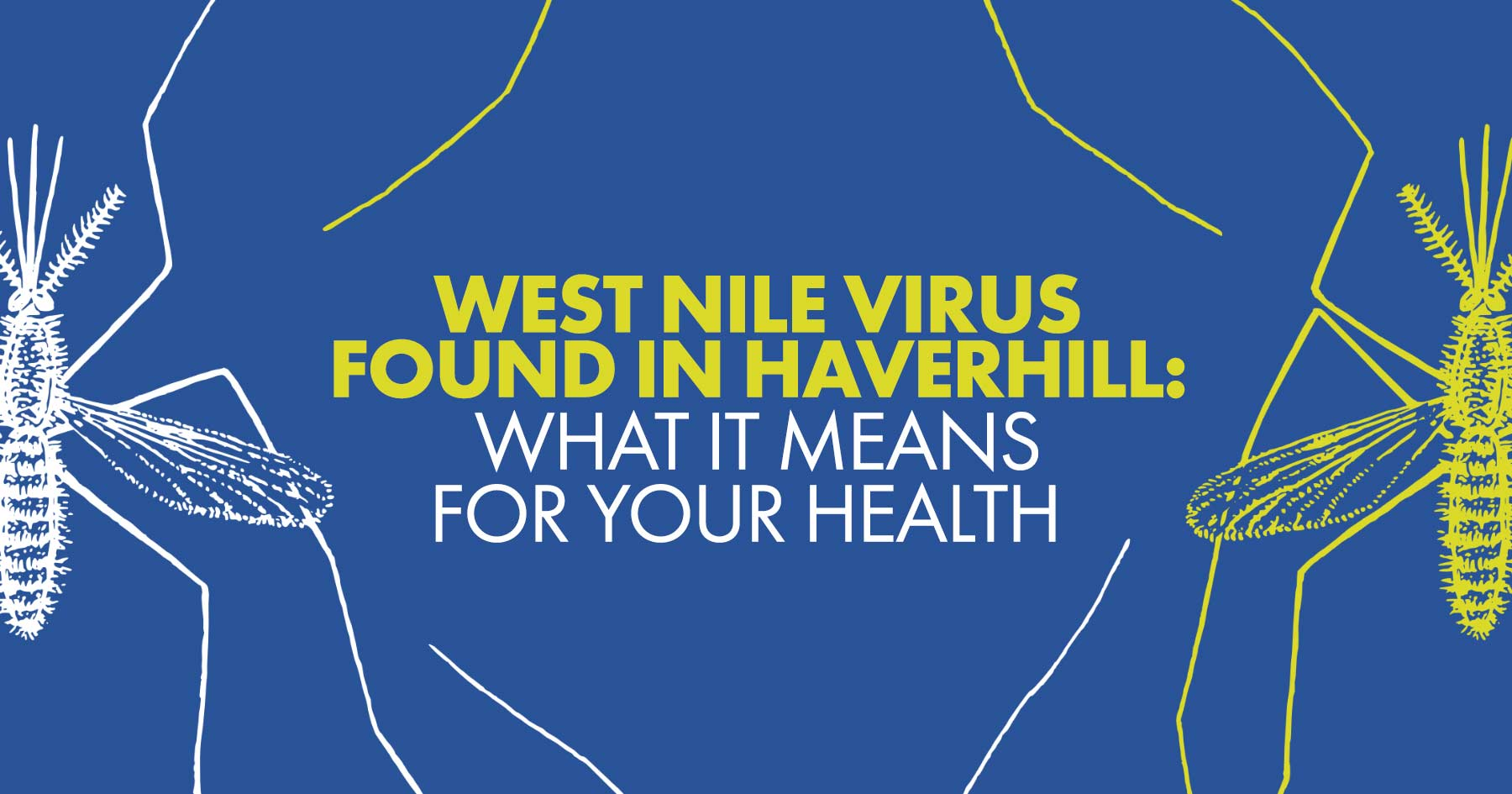 West Nile Virus Found in Haverhill: What does it Mean for Your Health