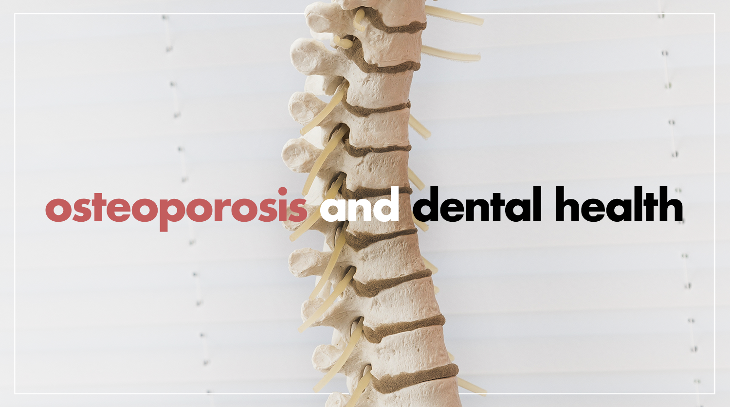 Osteoporosis and Oral Health