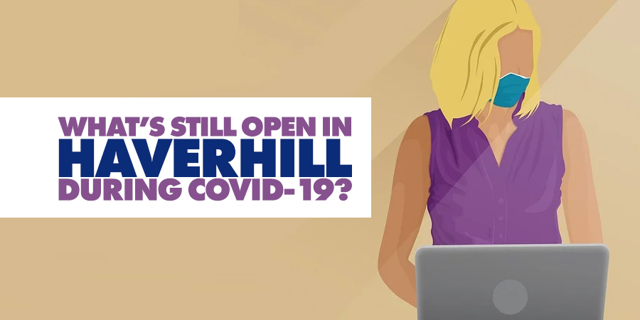 What's Open in Haverhill During COVID-19