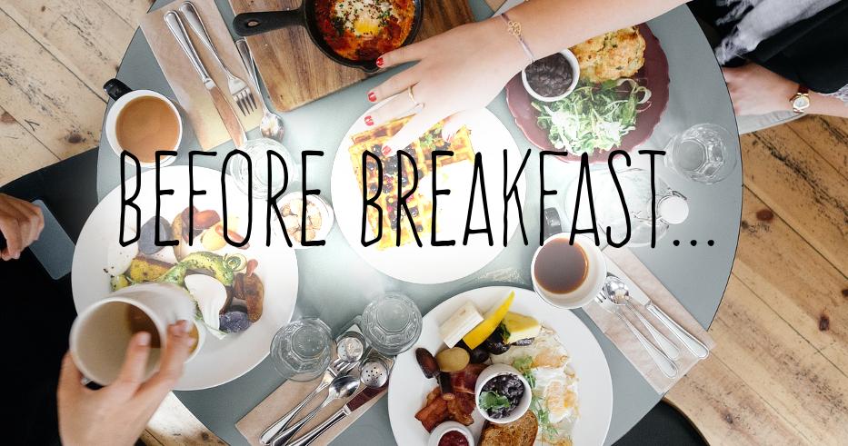 beforebreakfast