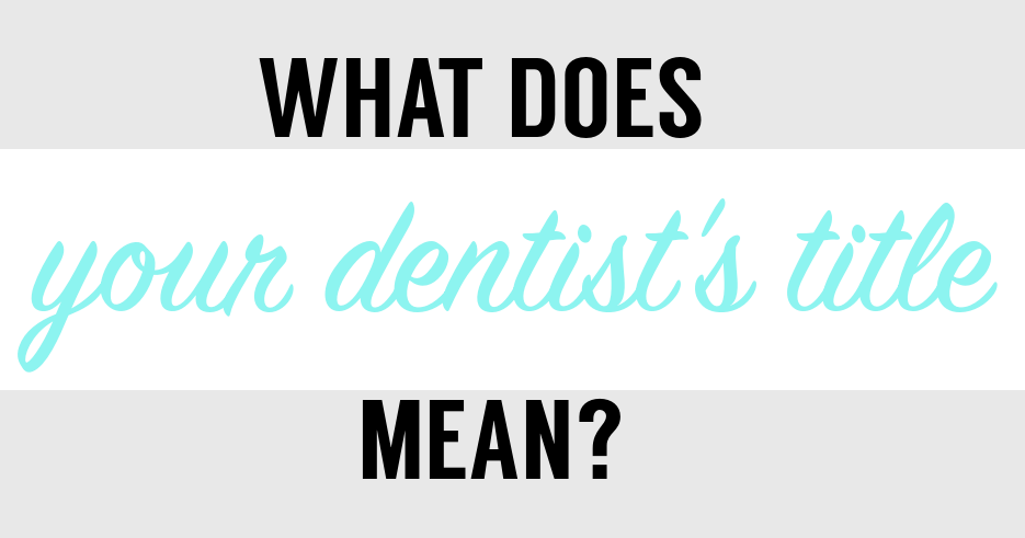 what does your dentist s title mean paul mathew dds blog
