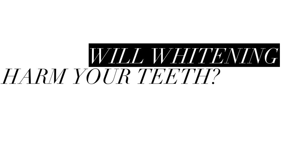 whiteningteethharm